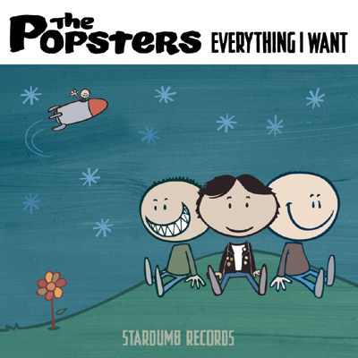 Everything I Want/The Popsters