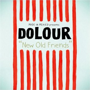 New Old Friends/DOLOUR