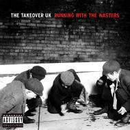 Running With The Wasters/The Takeover UK